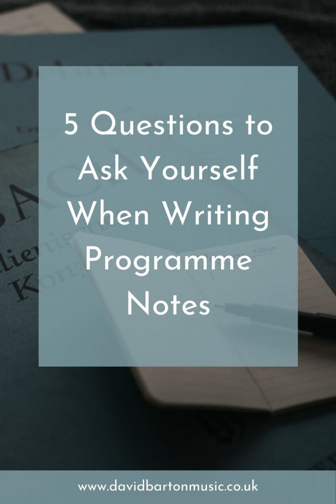 5 Questions to Ask Yourself When Writing Programme Notes. Pinterest graphic.
