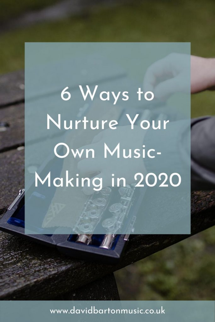 6 Ways to Nurture Your Own Music-Making in 2020. Pinterest graphic.