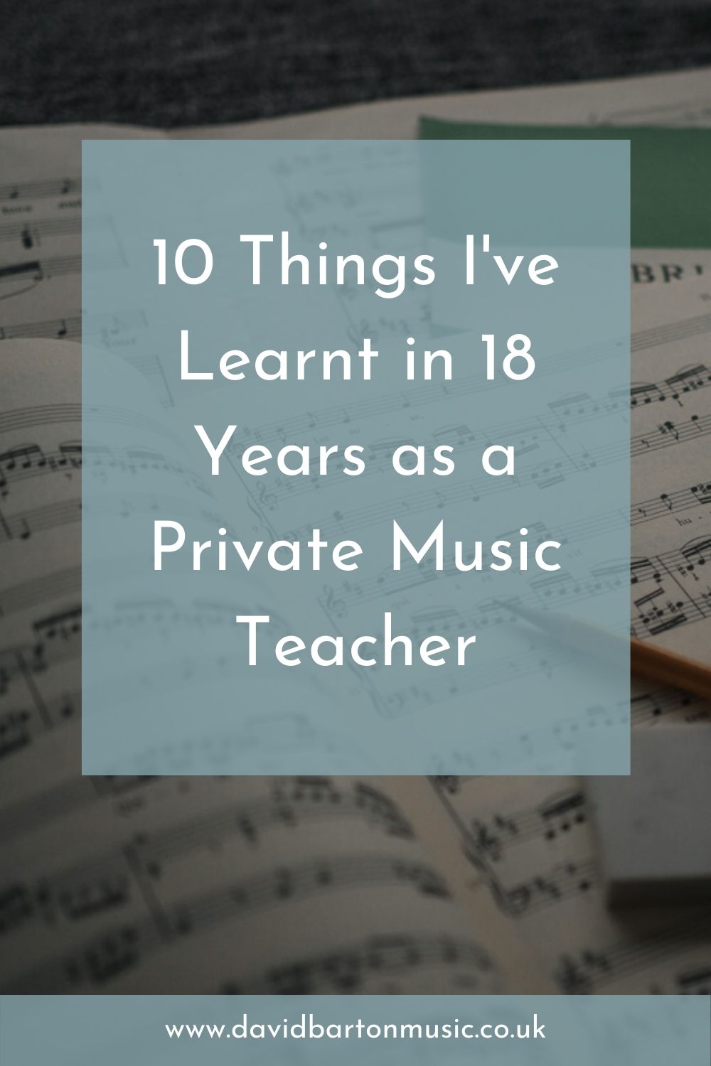 10 Things I've Learnt in 18 Years as a Private Music Teacher. Pinterest graphic.
