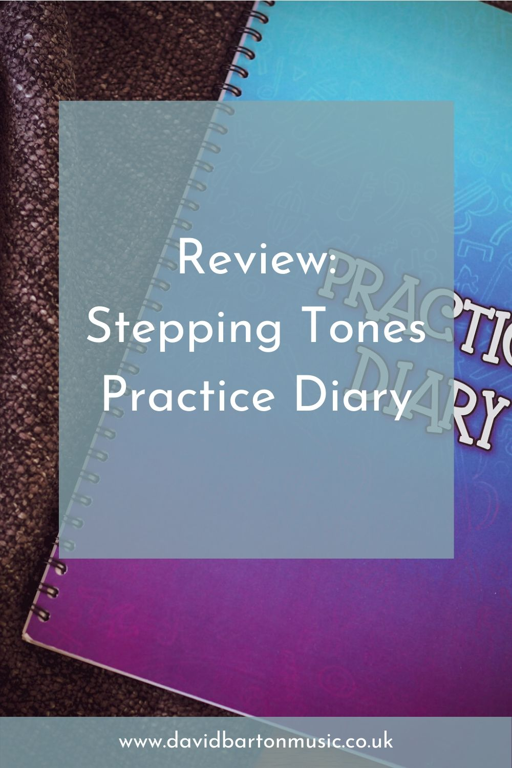 Review: Stepping Tones Practice Diary. Pinterest graphic.