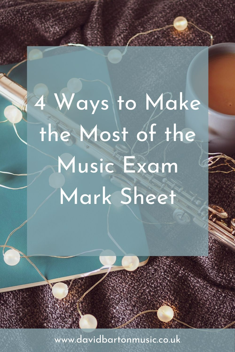 4 Ways to Make the Most of the Music Exam Mark Sheet - Pinterest graphic