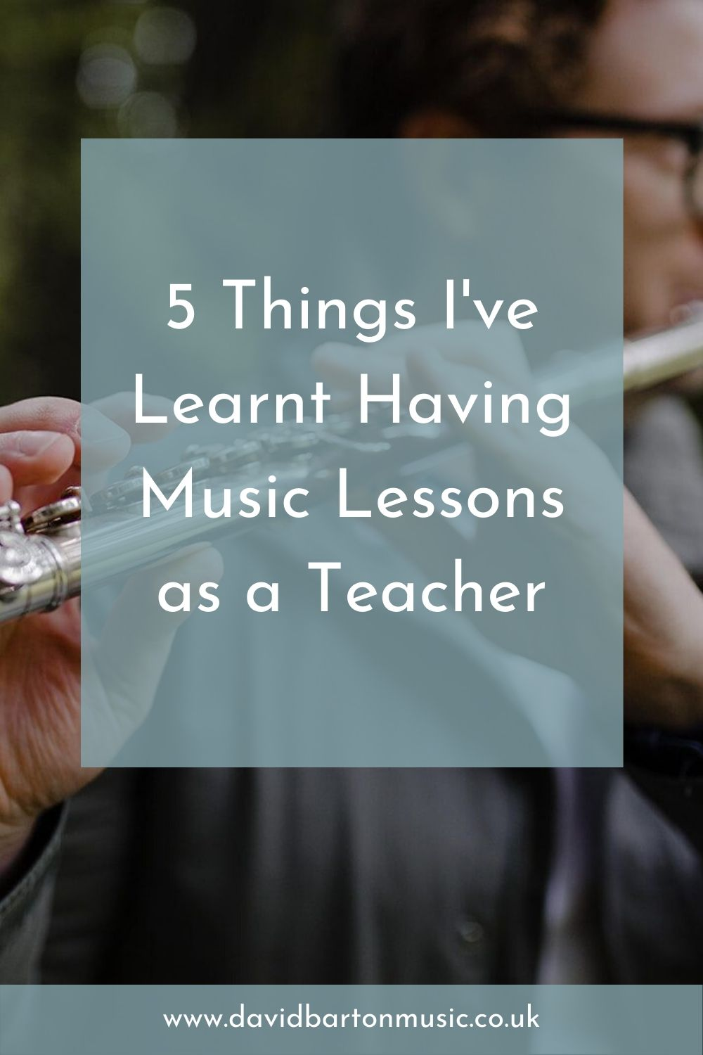 5 Things I've Learnt Having Music Lessons as a Teacher - Pinterest graphic