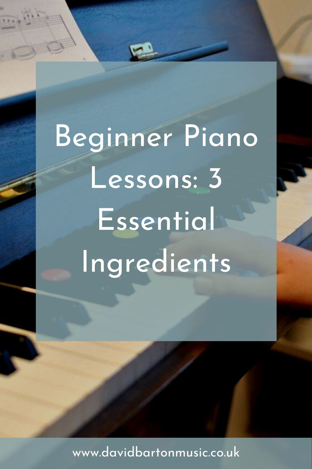 Beginner Piano Lessons: 3 Essential Ingredients - pinnable image for Pinterest