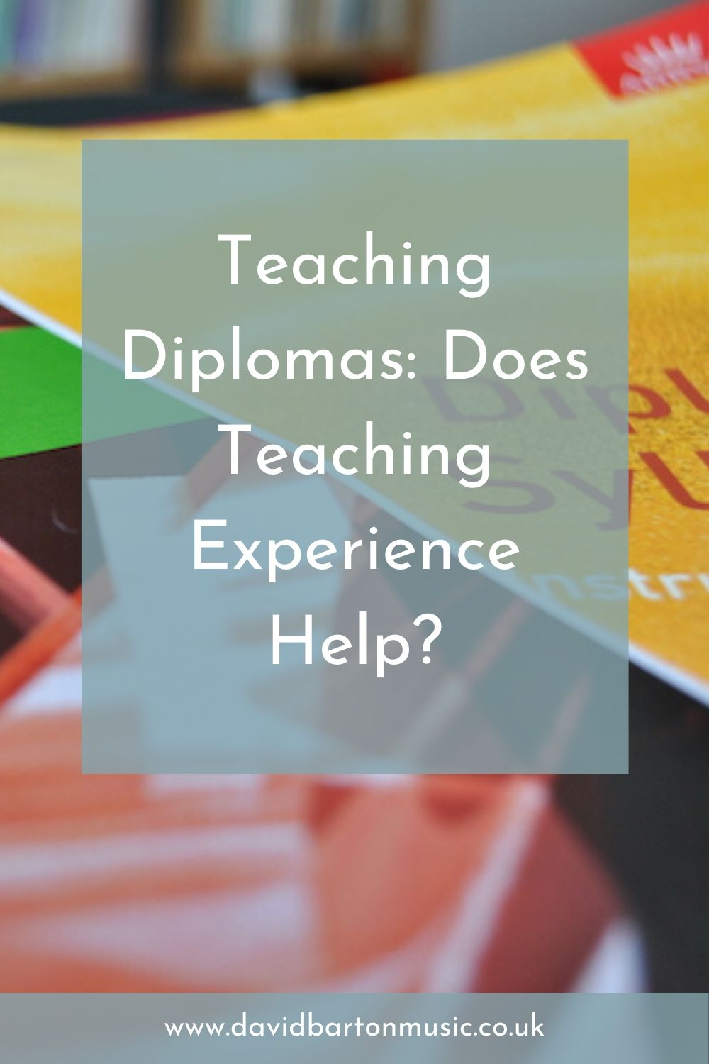 Teaching Diplomas: Does Teaching Experience Help? - Pinterest Graphic