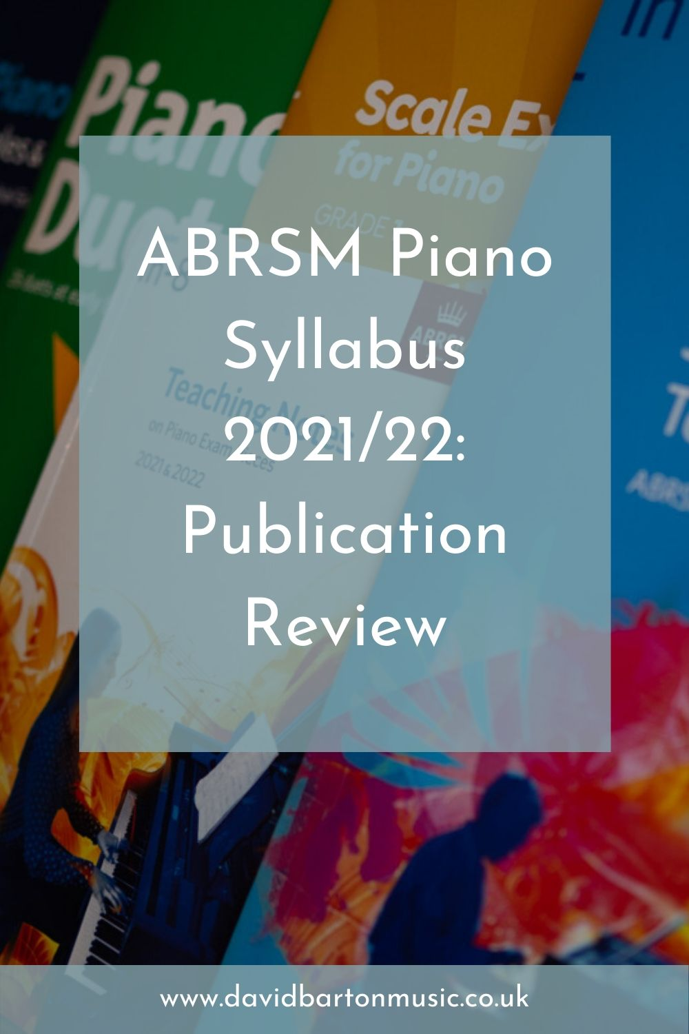 ABRSM Piano Syllabus 2021/22: Publication Review - Pinterest Graphic