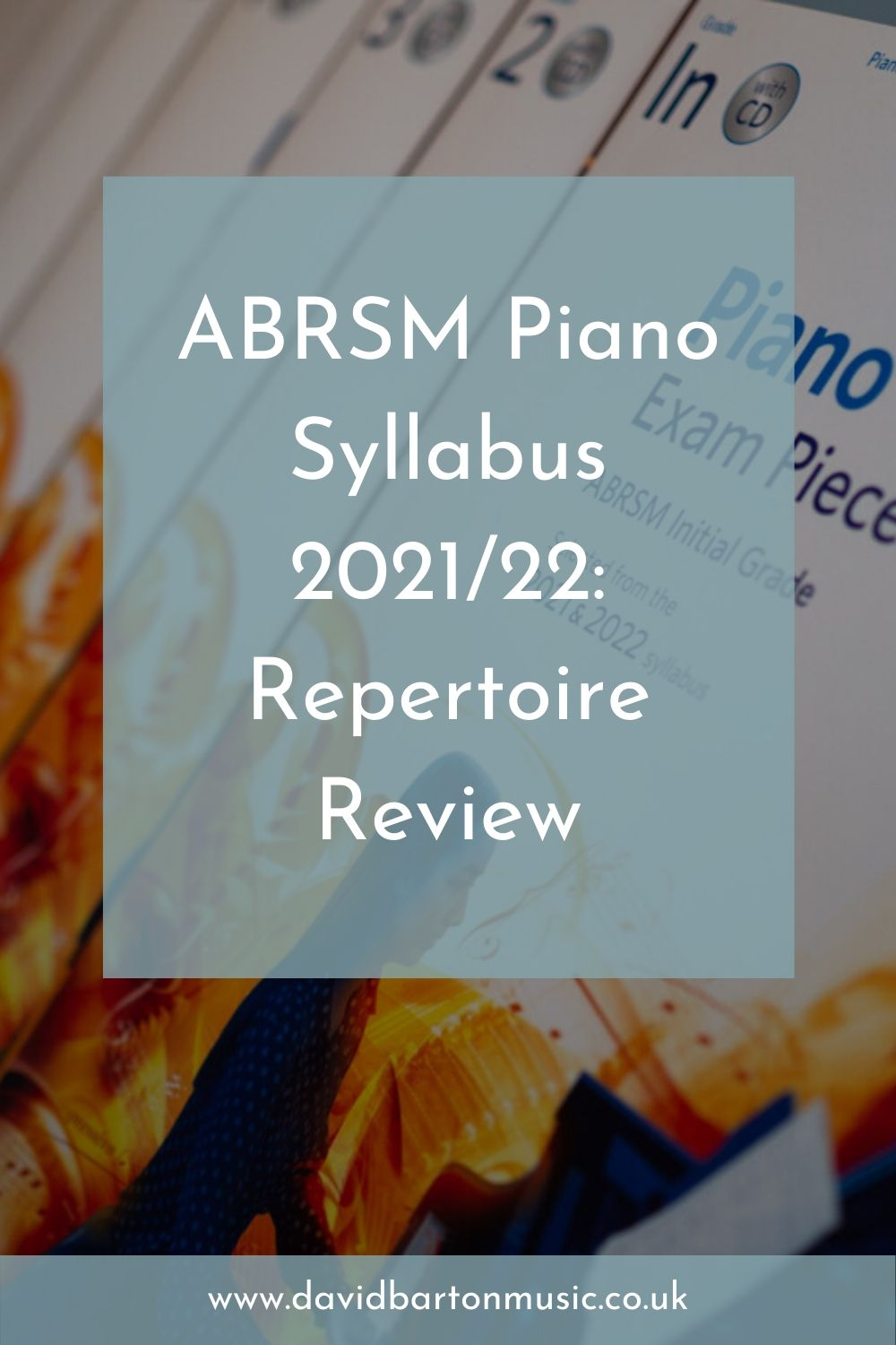 ABRSM Piano Syllabus 2021/22: Repertoire Review - Pinterest Graphic