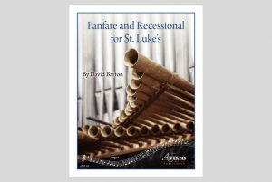 Fanfare and Recessional for St. Luke's