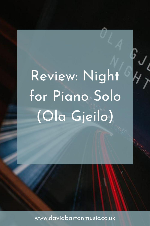 Review: Night for Piano Solo (Ola Gjeilo) - Pinterest Graphic