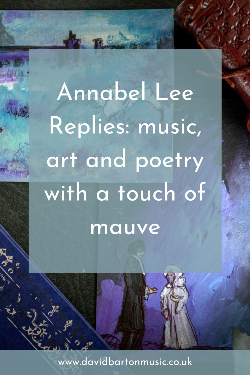 Annabel Lee Replies: music, art and poetry with a touch of mauve - Pinterest Graphic