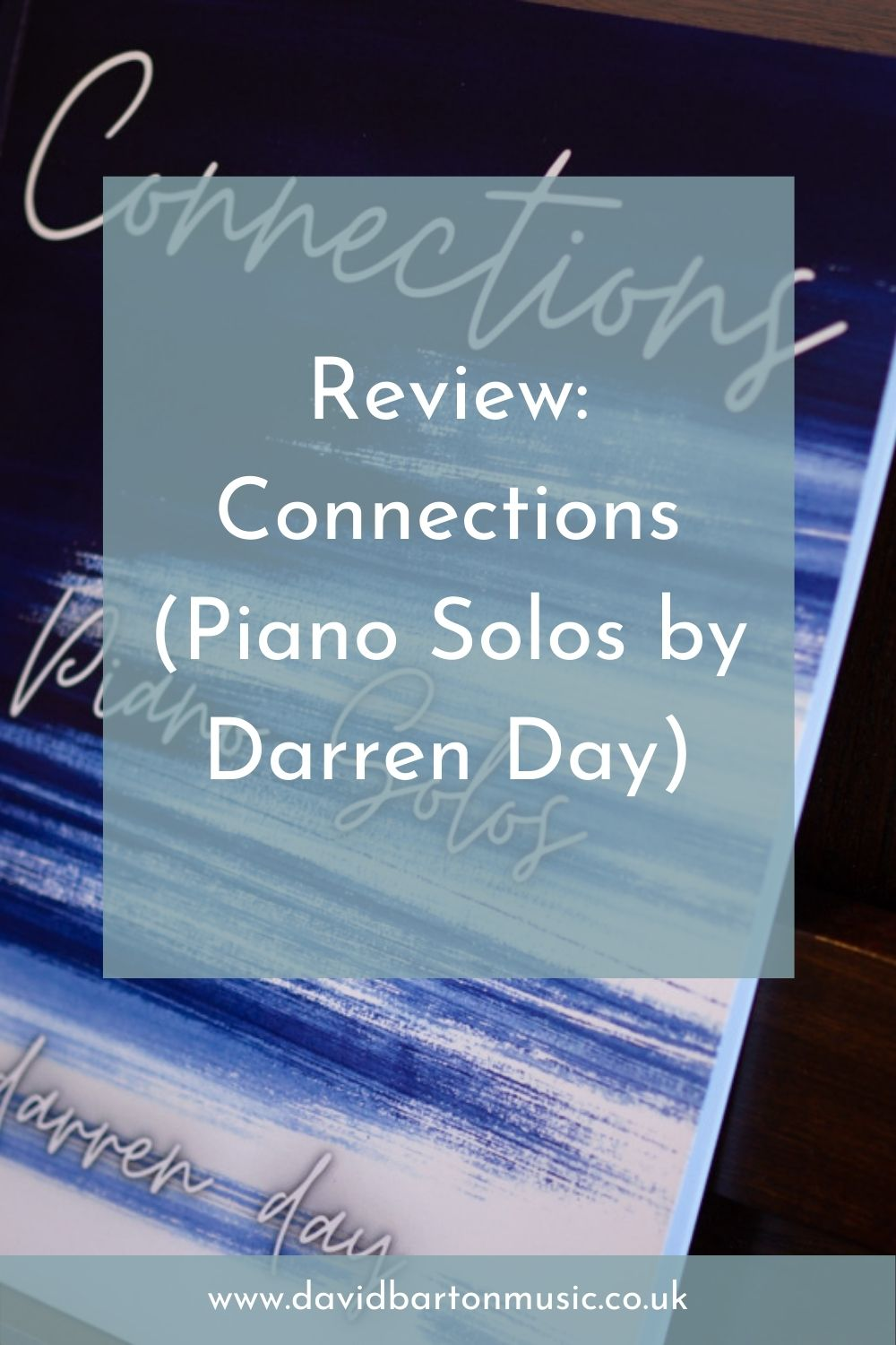 Review: Connections (Piano Solos by Darren Day) - Pinterest Graphic