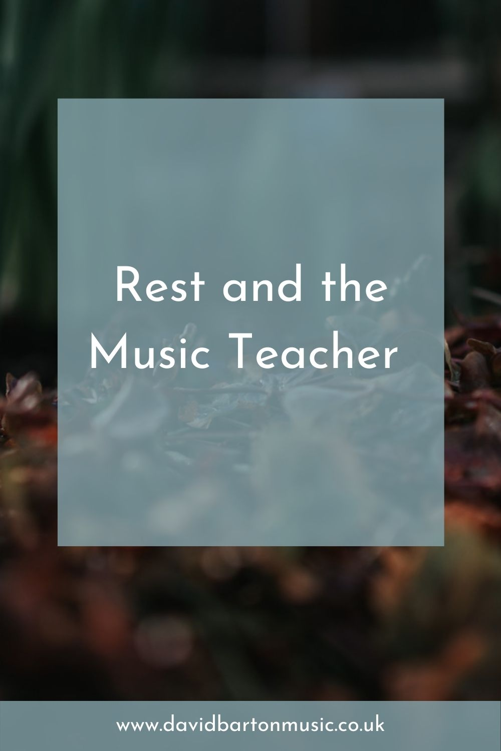 Rest and the Music Teacher - Pinterest Graphic