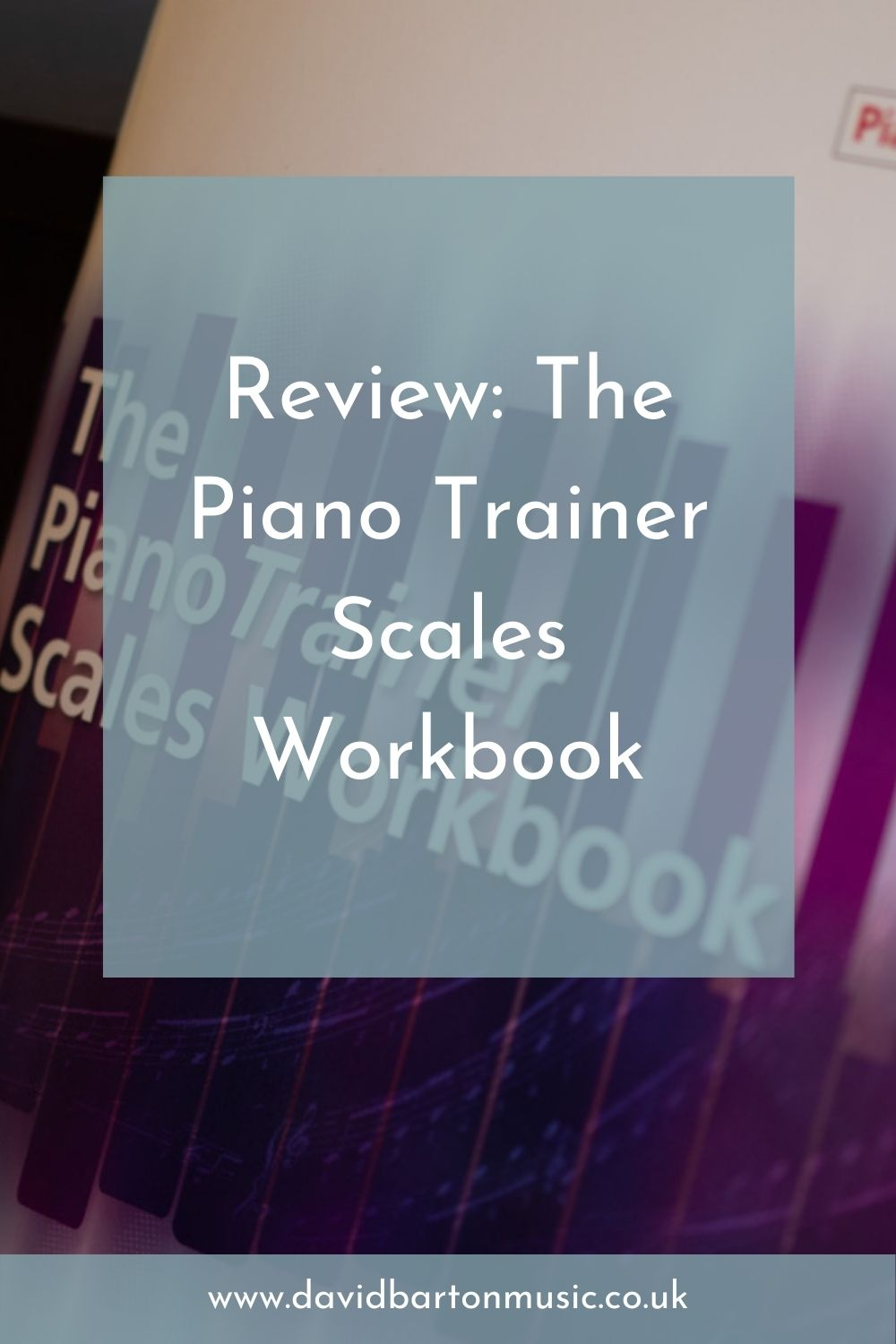 Review: The Piano Trainer Scales Workbook - Pinterest Graphic