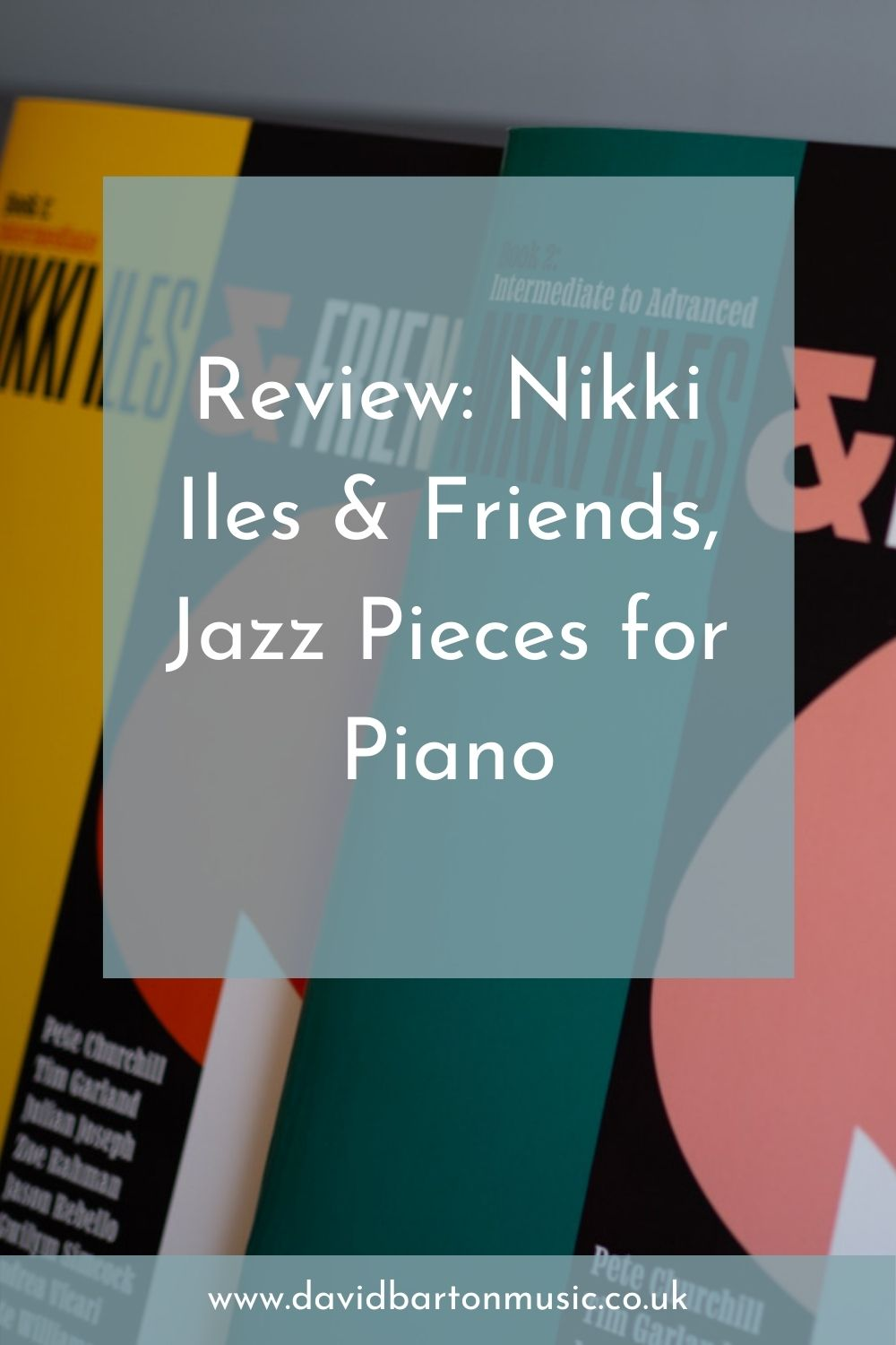 Review: Nikki Iles & Friends, Jazz Pieces for Piano - Pinterest graphic