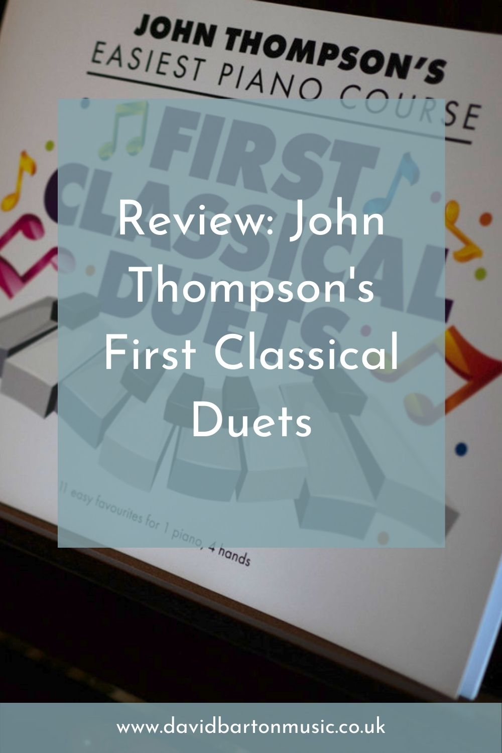 Review: John Thompson's First Classical Duets - Pinterest Graphic