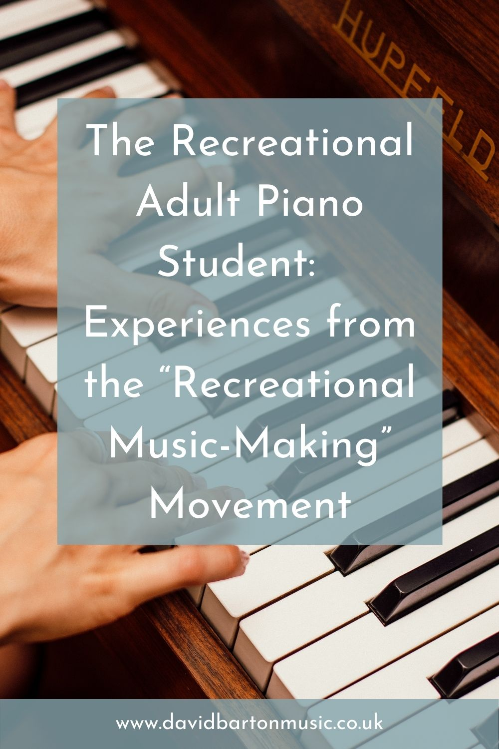 """The Recreational Adult Piano Student:  Experiences from the """"Recreational Music-Making"""" Movement"""