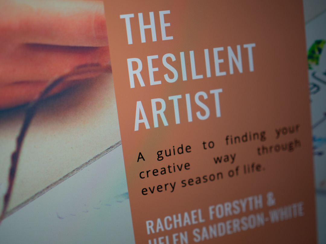 The Resilient Artist by Rachael Forsyth and Helen Sanderson-White