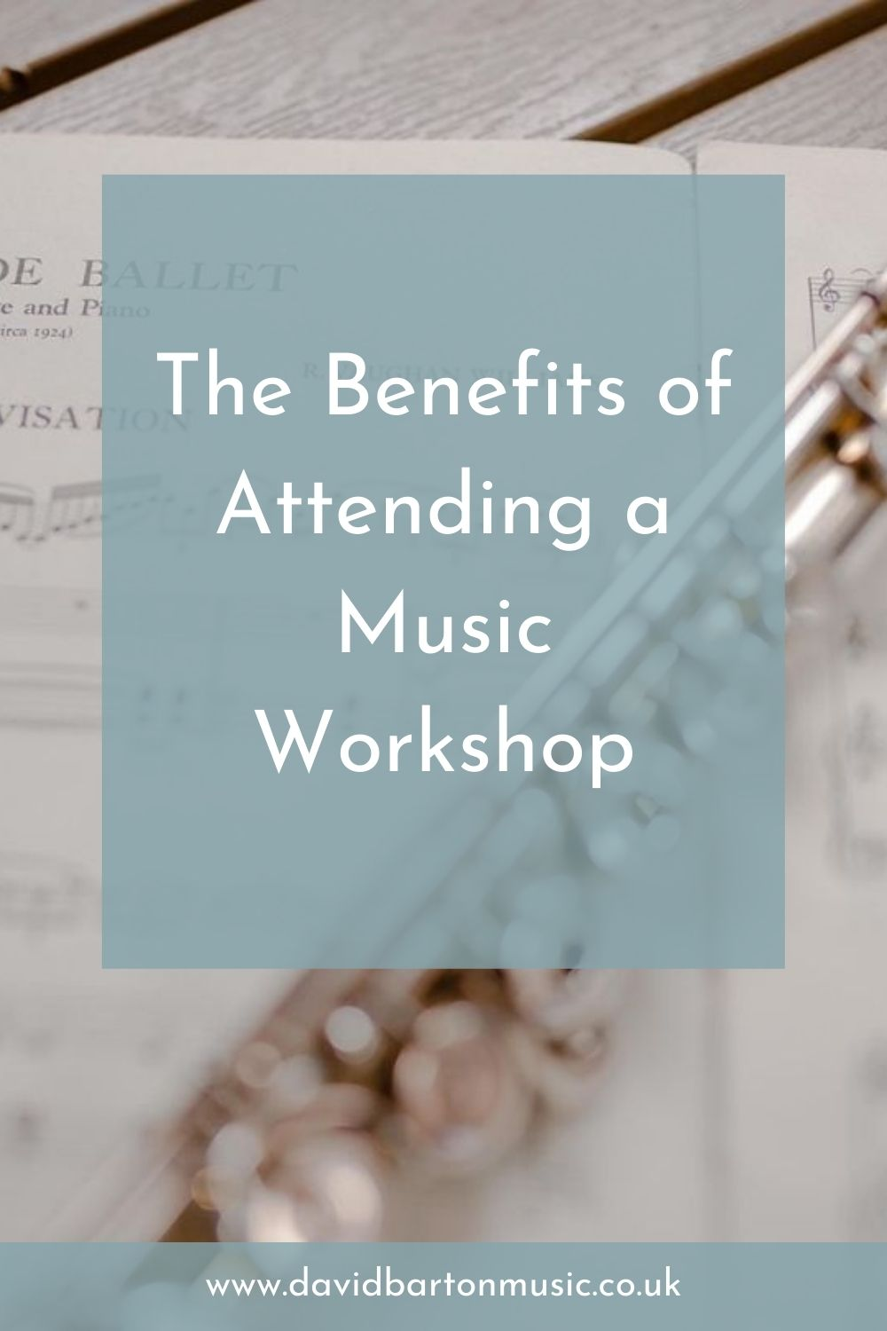 The Benefits of Attending a Music Workshop - Pinterest Graphic